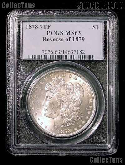1878 7TF Reverse 1879 Morgan Silver Dollar PCGS MS 63