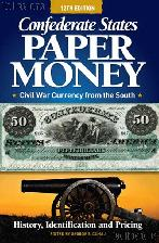 Confederate States Paper Money 12th Edition by George Cuhaj