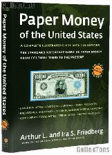 Paper Money of the United States 20th Edition by Arthur L and Ira S. Friedberg - Paperback